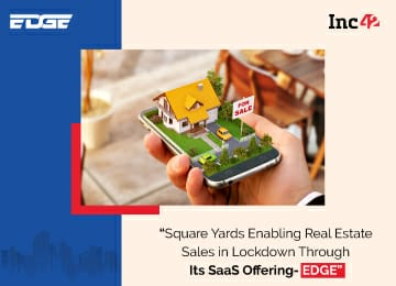 Square Yard Edge all set to empower digital real estate sales