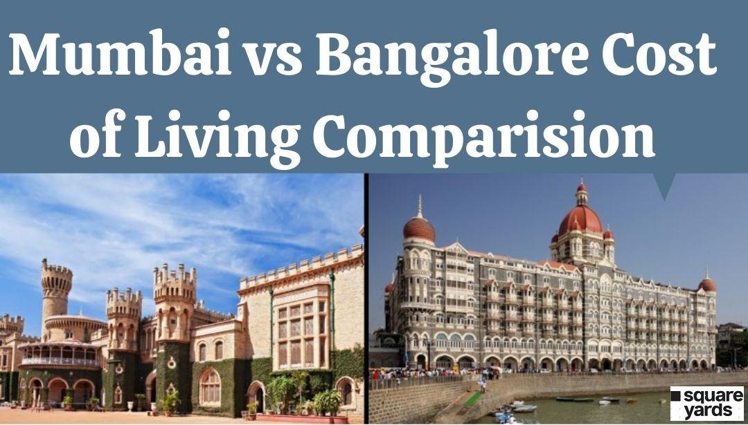 Mumbai vs Bangalore Cost of Living Comparison