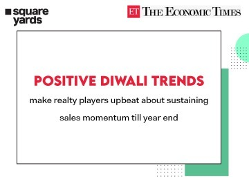 Positive Diwali trends make realty players upbeat about sustaining sales momentum till year end