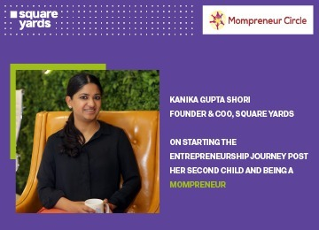 Starting India's foremost realty platform after her second child's birth- Kanika Gupta Shori's fascinating journey