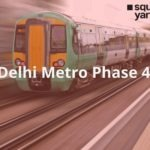 Everything you need to know about Delhi Metro Phase 4