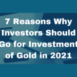 Investment of Gold in 2021