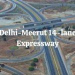 Delhi-Meerut 14-Lane Expressway: The Entire Details