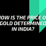 price of Gold determined in India